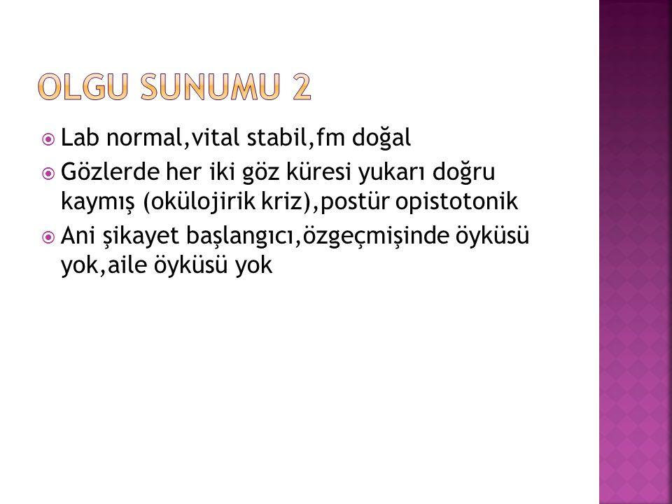 Olgu sunumu 2 Lab normal,vital stabil,fm doğal