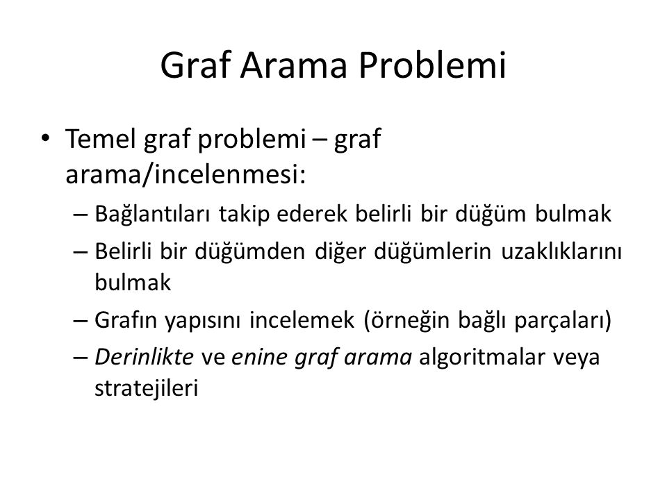 Graf Arama Problemi Temel graf problemi – graf arama/incelenmesi: