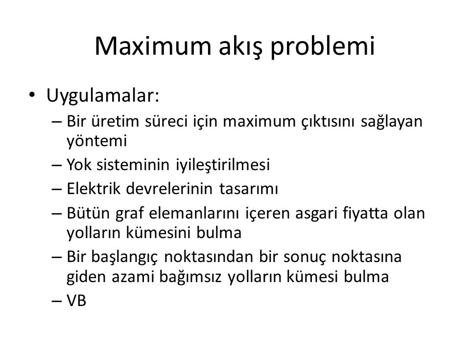 Maximum akış problemi Uygulamalar: