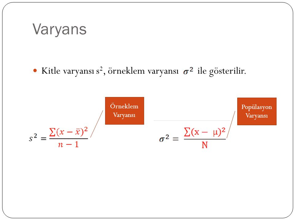 Varyans Kitle varyansı s2, örneklem varyansı ile gösterilir.