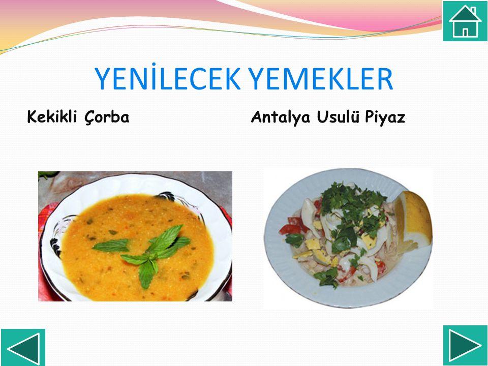 YENİLECEK YEMEKLER Kekikli Çorba Antalya Usulü Piyaz