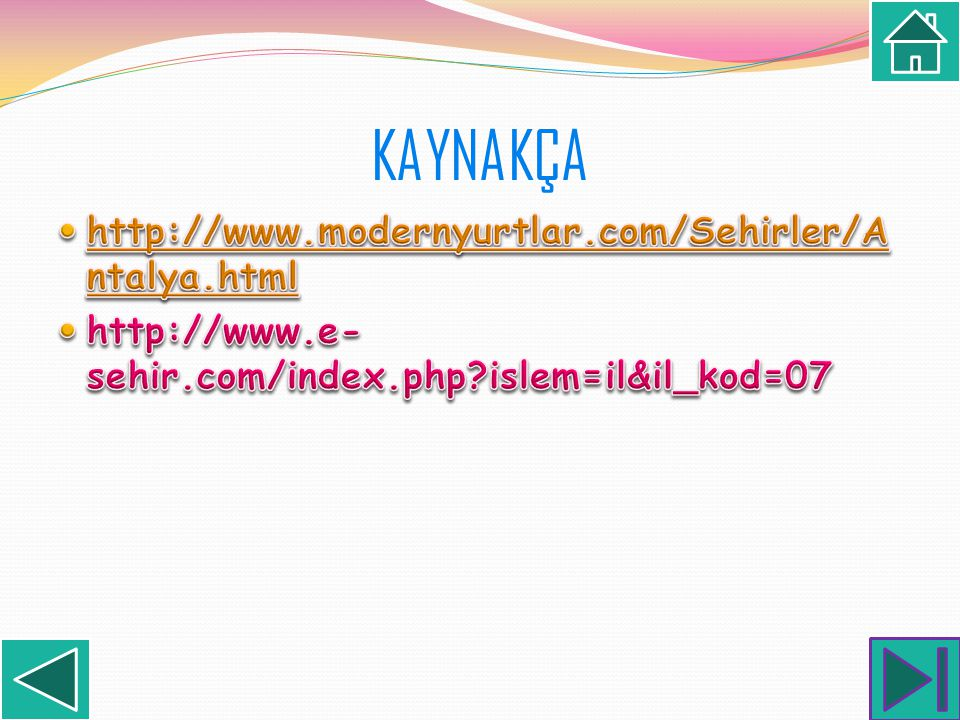 KAYNAKÇA http://www.modernyurtlar.com/Sehirler/Antalya.html