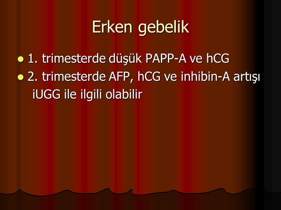 Erken gebelik 1. trimesterde düşük PAPP-A ve hCG