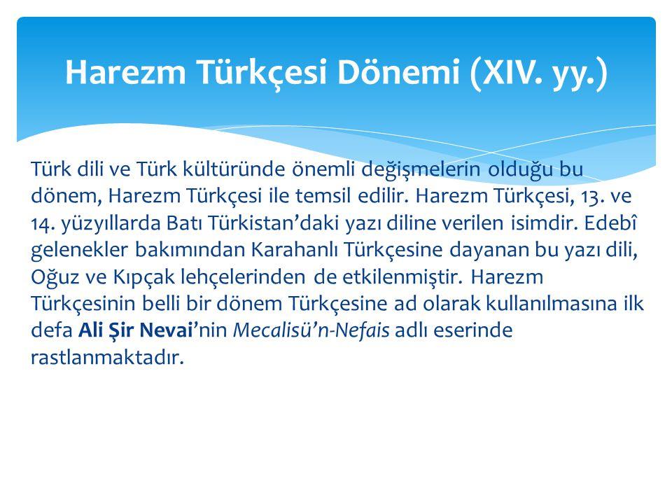 Harezm Türkçesi Dönemi (XIV. yy.)