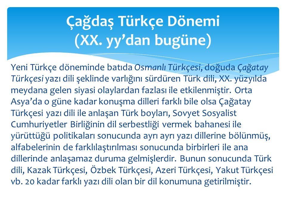 Çağdaş Türkçe Dönemi (XX. yy'dan bugüne)