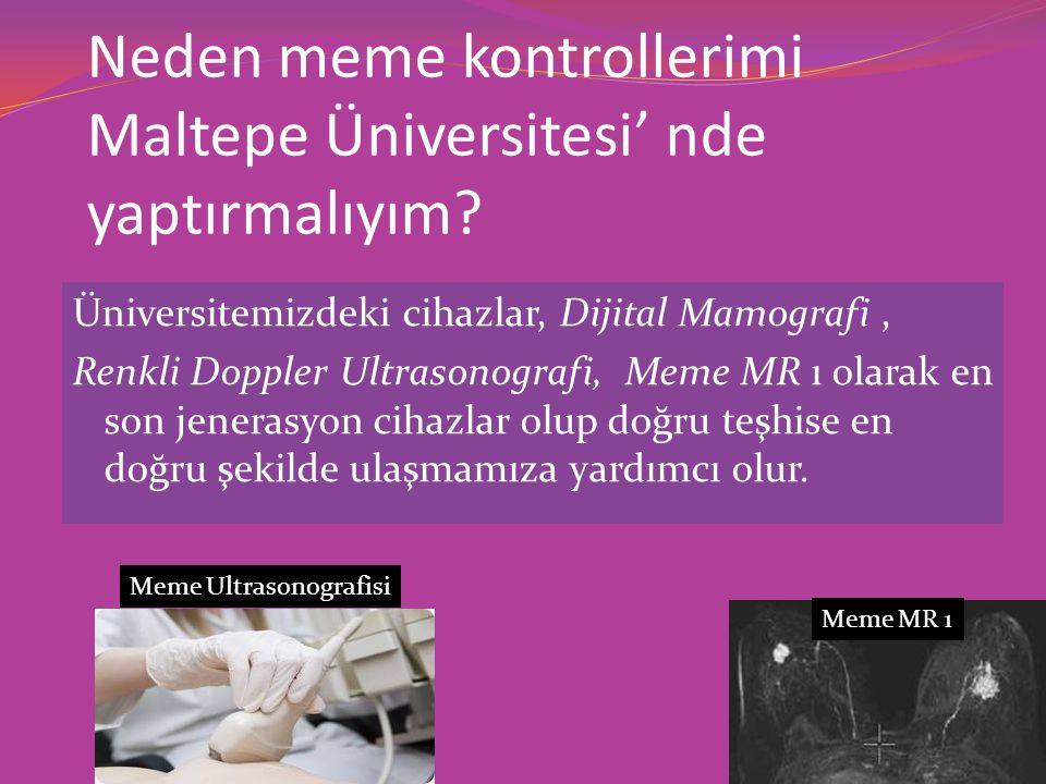 Neden meme kontrollerimi Maltepe Üniversitesi' nde yaptırmalıyım