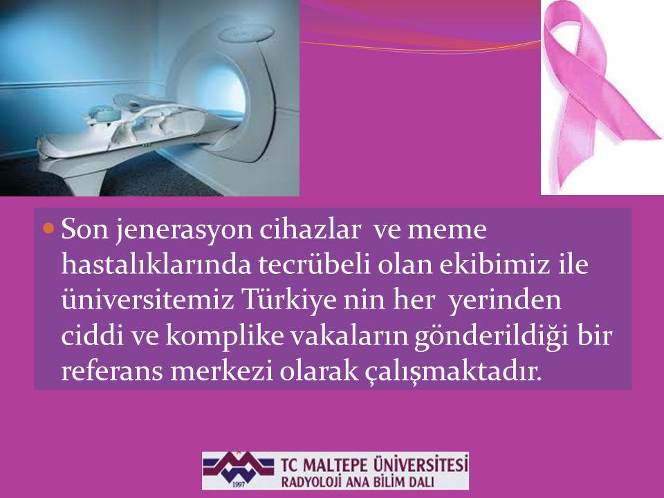 Son jenerasyon cihazlar ve meme hastalıklarında tecrübeli olan ekibimiz ile üniversitemiz Türkiye nin her yerinden ciddi ve komplike vakaların gönderildiği bir referans merkezi olarak çalışmaktadır.