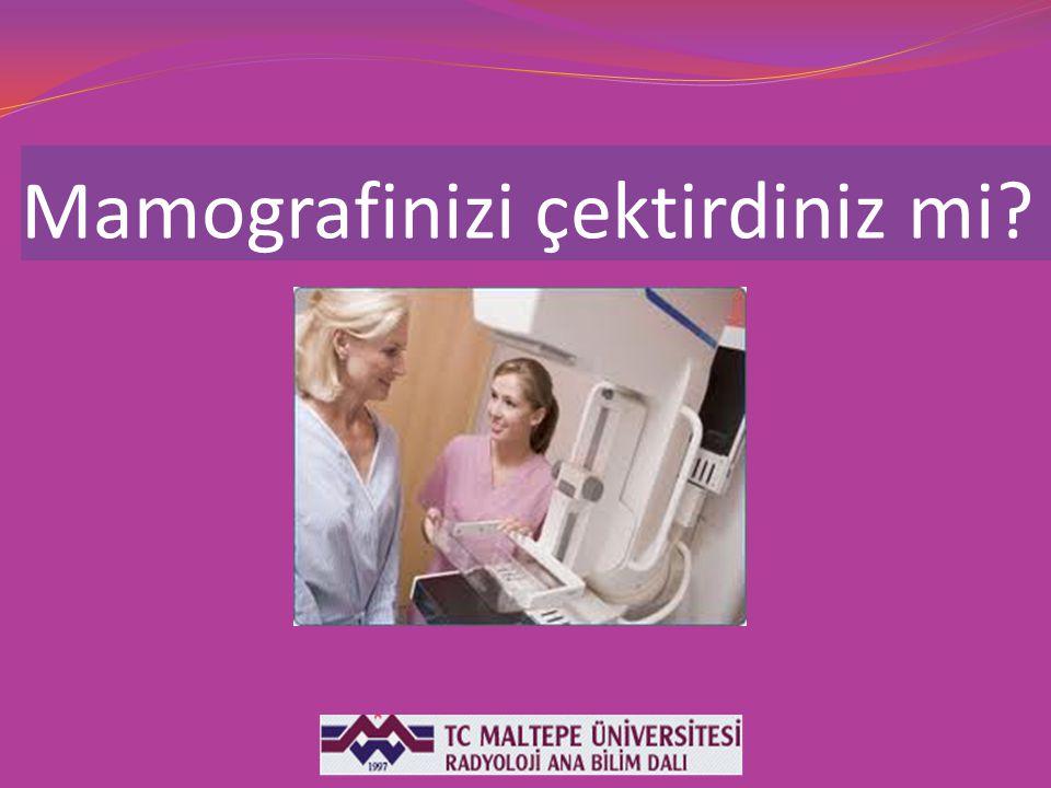 Mamografinizi çektirdiniz mi