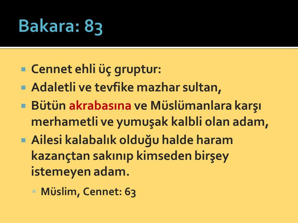 Bakara: 83 Cennet ehli üç gruptur: Adaletli ve tevfike mazhar sultan,