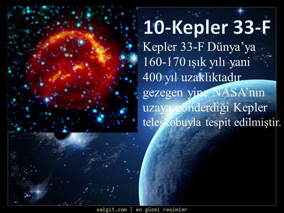 10-Kepler 33-F Kepler 33-F Dünya'ya 160-170 ışık yılı yani
