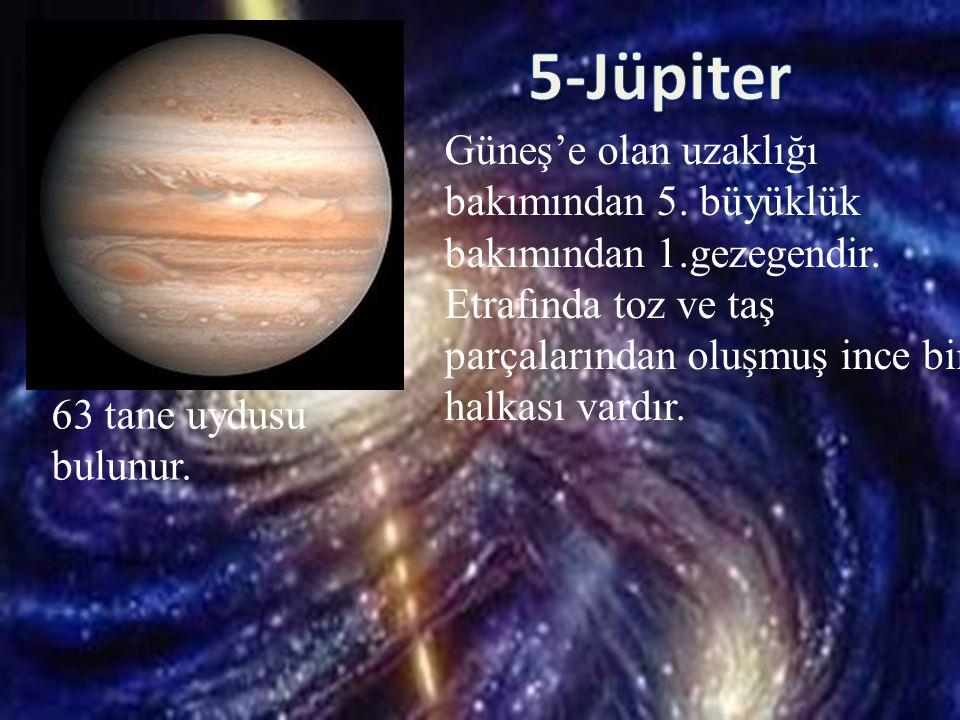 5-Jüpiter Güneş'e olan uzaklığı bakımından 5. büyüklük