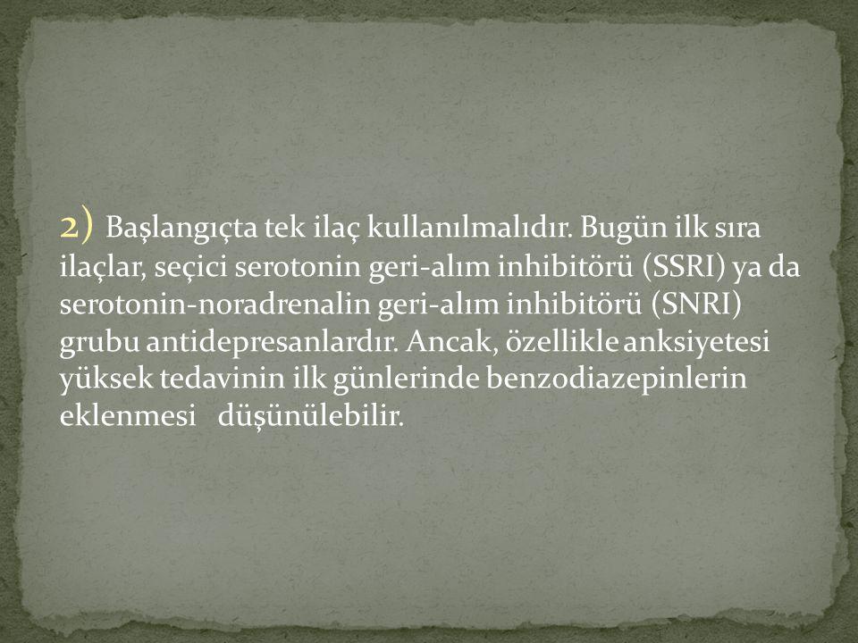 2) Başlangıçta tek ilaç kullanılmalıdır