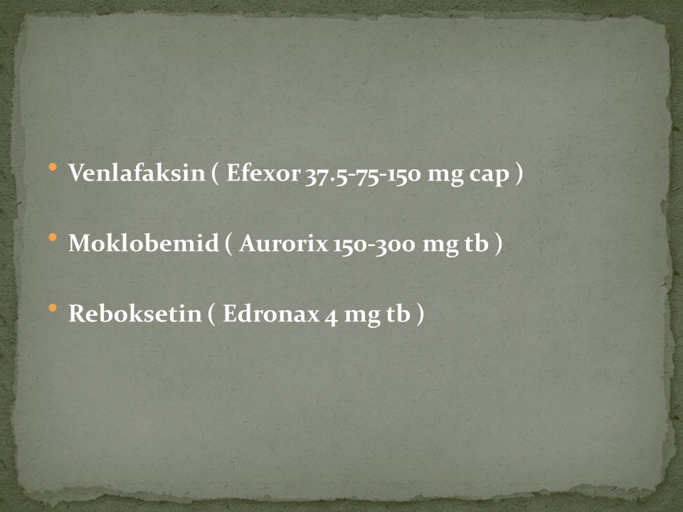 Venlafaksin ( Efexor 37.5-75-150 mg cap )
