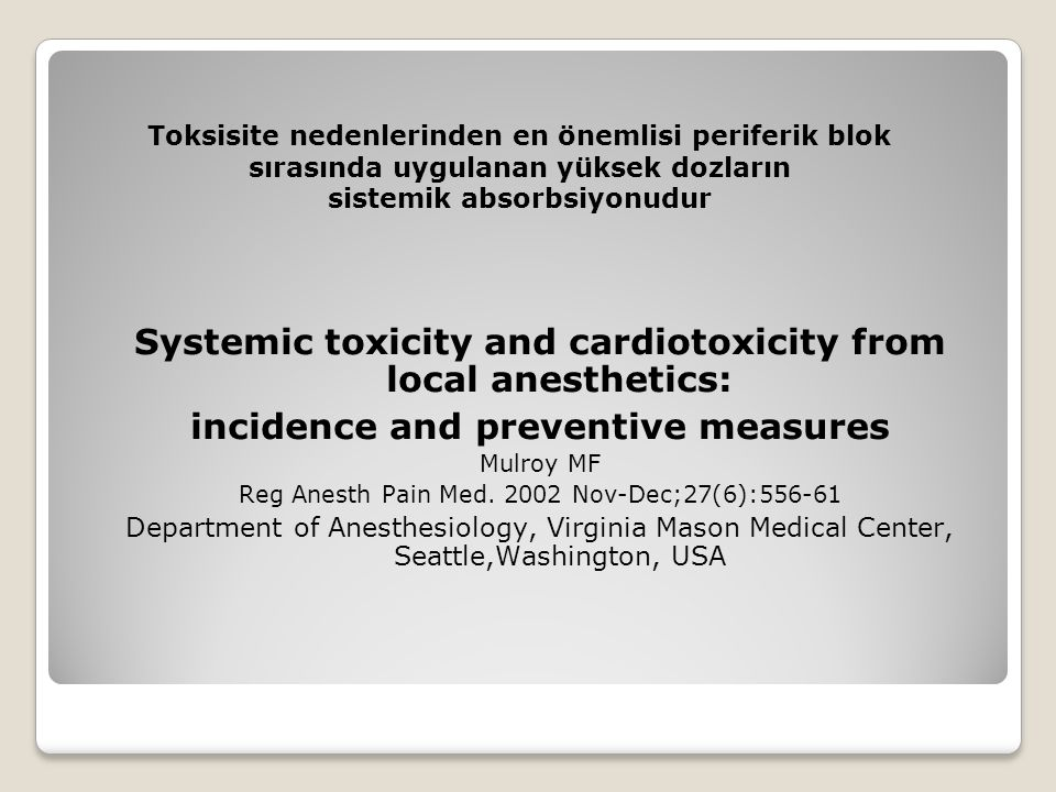 Systemic toxicity and cardiotoxicity from local anesthetics: