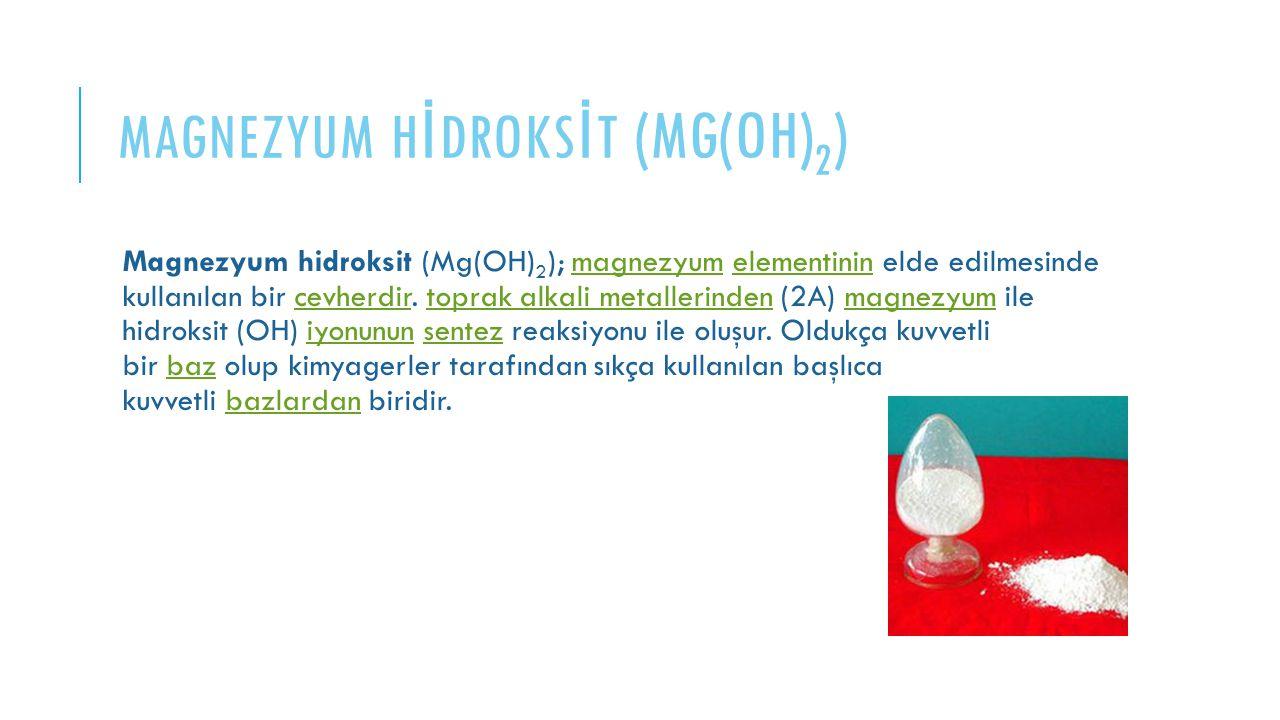 Magnezyum hİDROKSİT (Mg(OH)2)