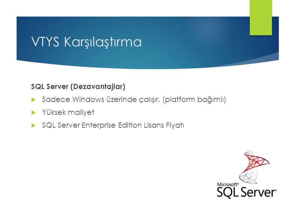 VTYS Karşılaştırma SQL Server (Dezavantajlar)