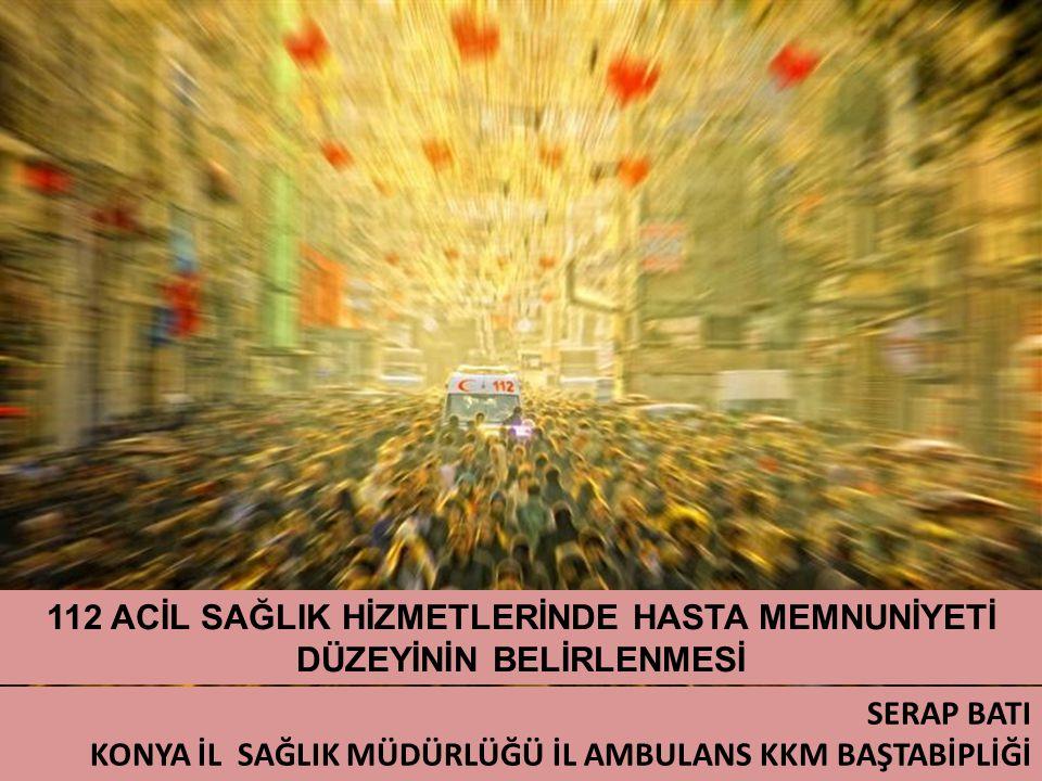 112 ACİL SAĞLIK HİZMETLERİNDE HASTA MEMNUNİYETİ DÜZEYİNİN BELİRLENMESİ