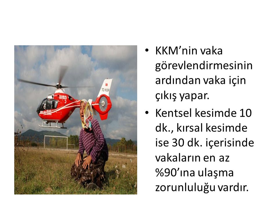 KKM'nin vaka görevlendirmesinin ardından vaka için çıkış yapar.