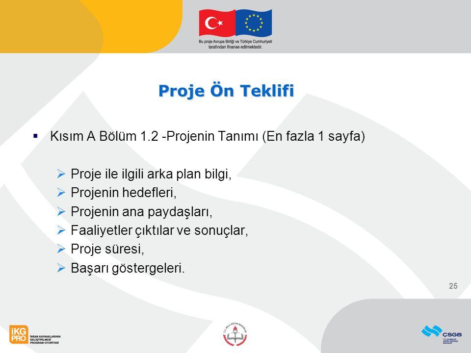 Proje Ön Teklifi Kısım A Bölüm 1.2 -Projenin Tanımı (En fazla 1 sayfa)