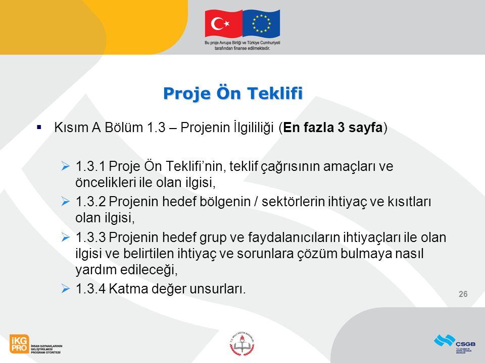 Proje Ön Teklifi Kısım A Bölüm 1.3 – Projenin İlgililiği (En fazla 3 sayfa)
