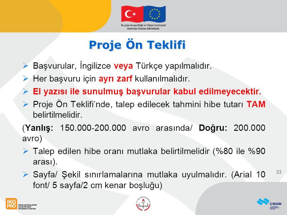 Proje Ön Teklifi Başvurular, İngilizce veya Türkçe yapılmalıdır.