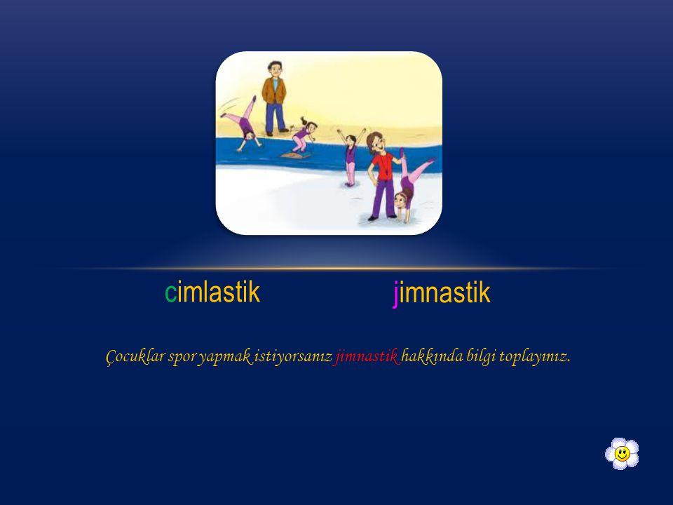 cimlastik jimnastik Çocuklar spor yapmak istiyorsanız jimnastik hakkında bilgi toplayınız.