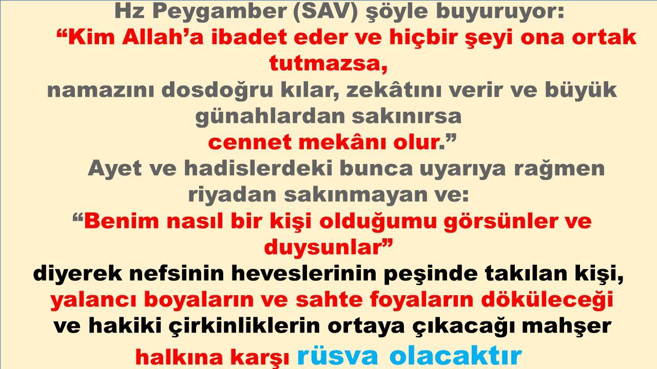 Hz Peygamber (SAV) şöyle buyuruyor: