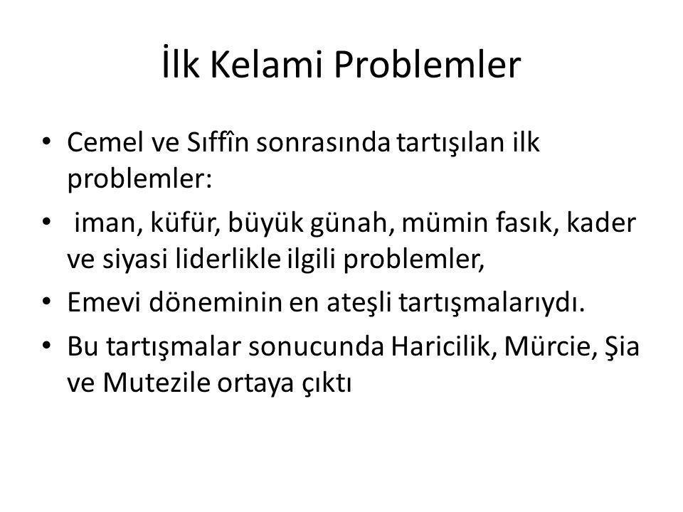 İlk Kelami Problemler Cemel ve Sıffîn sonrasında tartışılan ilk problemler: