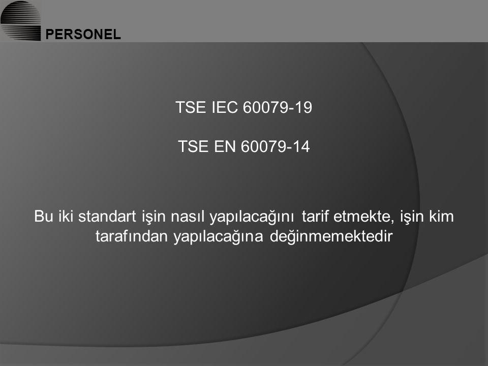 PERSONEL TSE IEC 60079-19. TSE EN 60079-14.