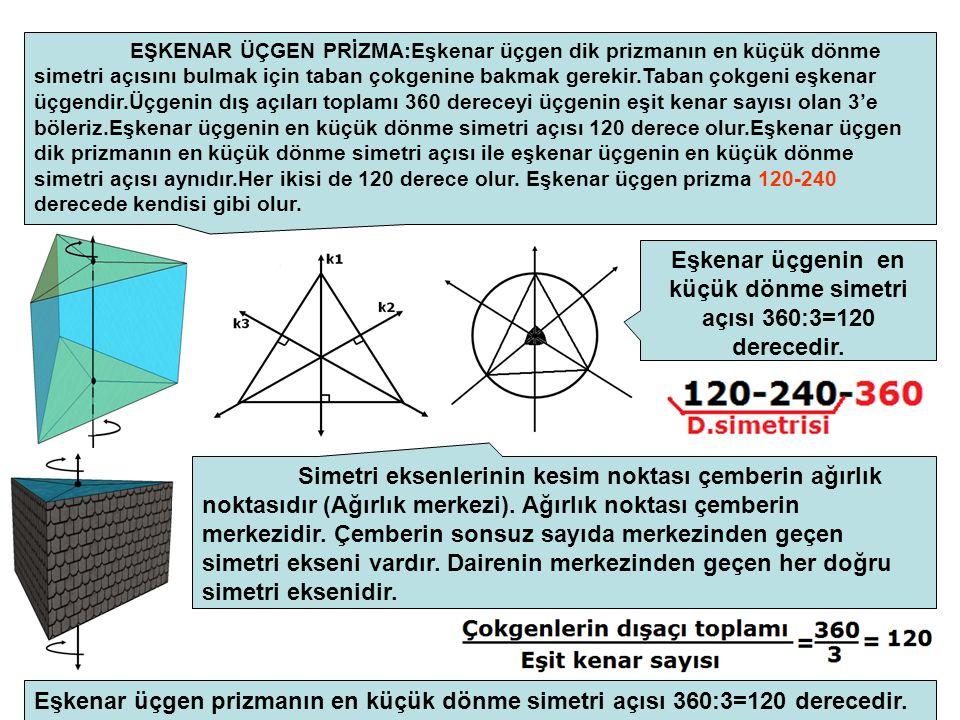 Eşkenar üçgenin en küçük dönme simetri açısı 360:3=120 derecedir.