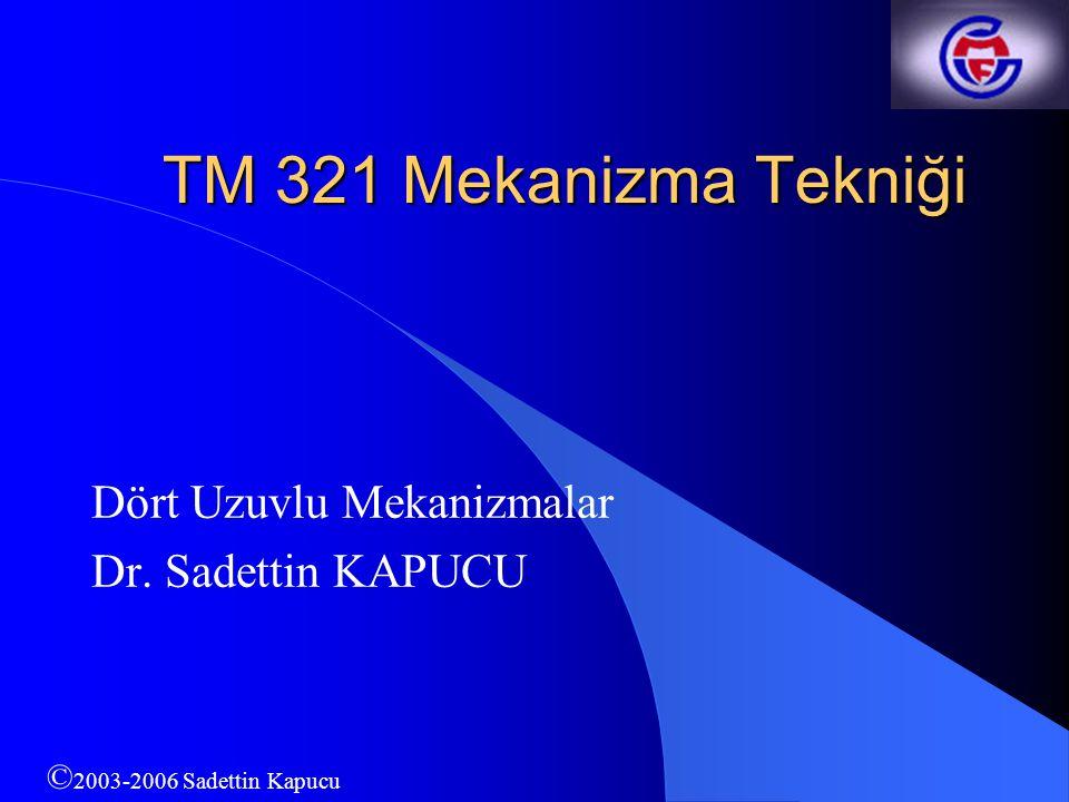 Dört Uzuvlu Mekanizmalar Dr. Sadettin KAPUCU