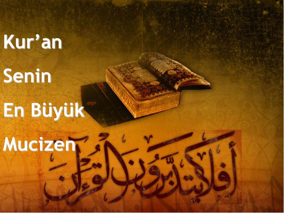 Kur'an Senin En Büyük Mucizen