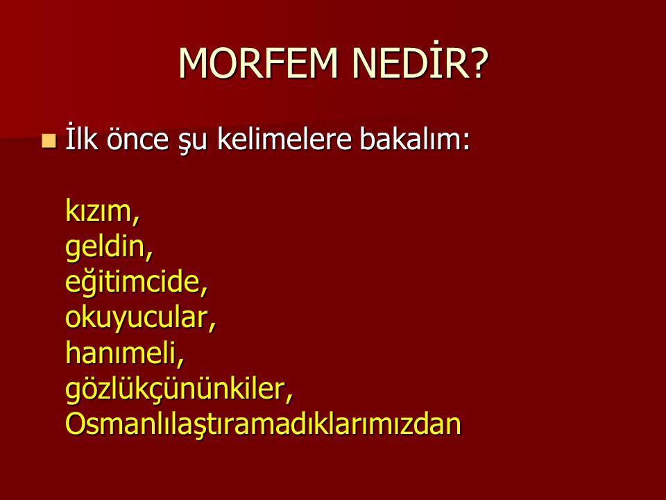 MORFEM NEDİR.