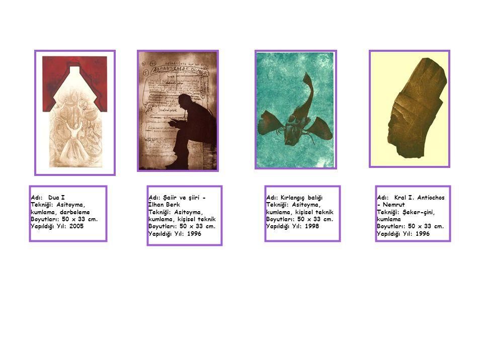 Adı: Dua I Tekniği: Asitoyma, kumlama, darbeleme. Boyutları: 50 x 33 cm. Yapıldığı Yıl: 2005. Adı: Şaiir ve şiiri -İlhan Berk.