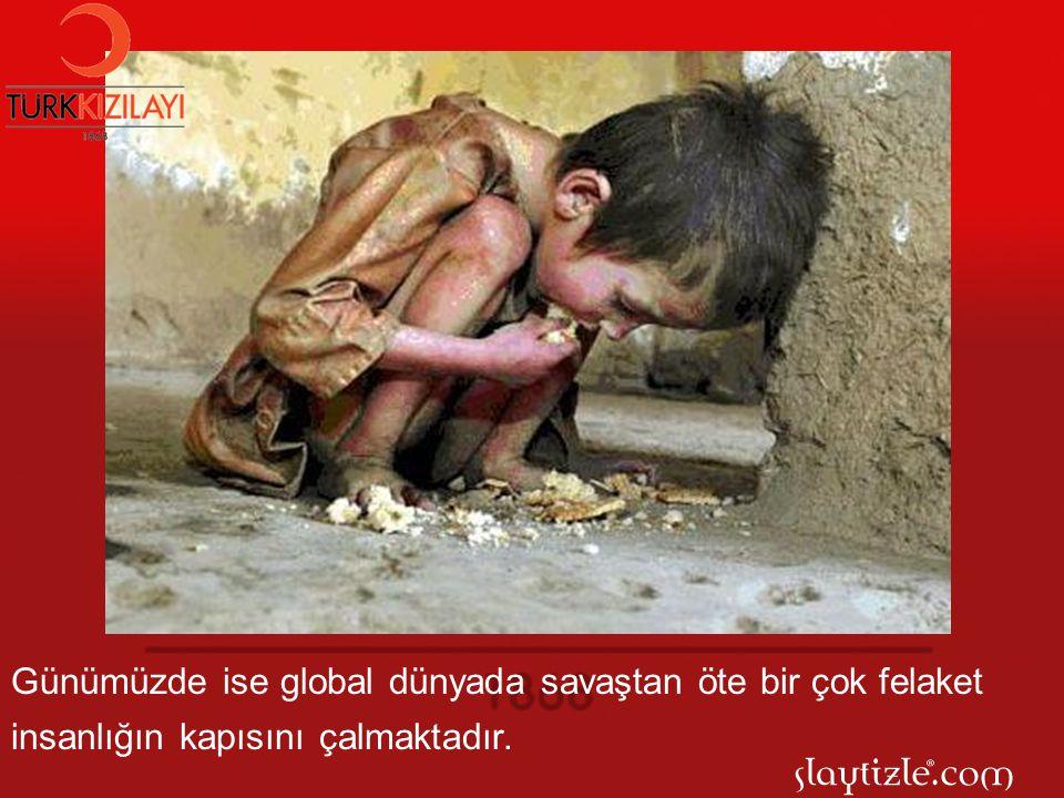 Günümüzde ise global dünyada savaştan öte bir çok felaket insanlığın kapısını çalmaktadır.