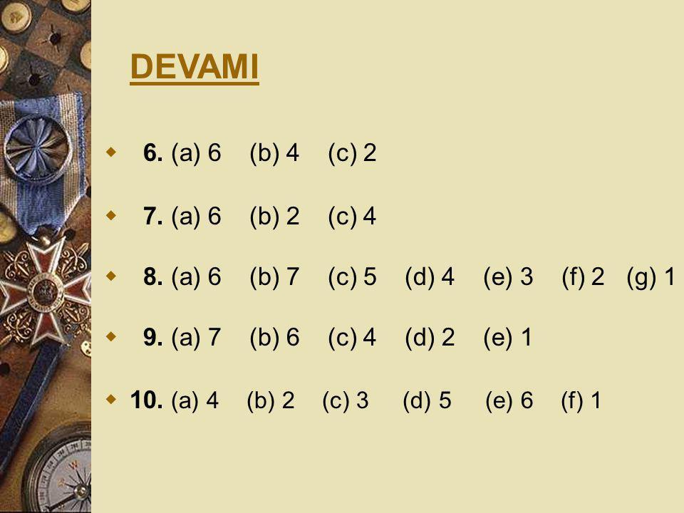 DEVAMI 6. (a) 6 (b) 4 (c) 2 7. (a) 6 (b) 2 (c) 4