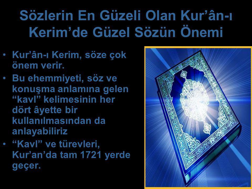 Sözlerin En Güzeli Olan Kur'ân-ı Kerim'de Güzel Sözün Önemi
