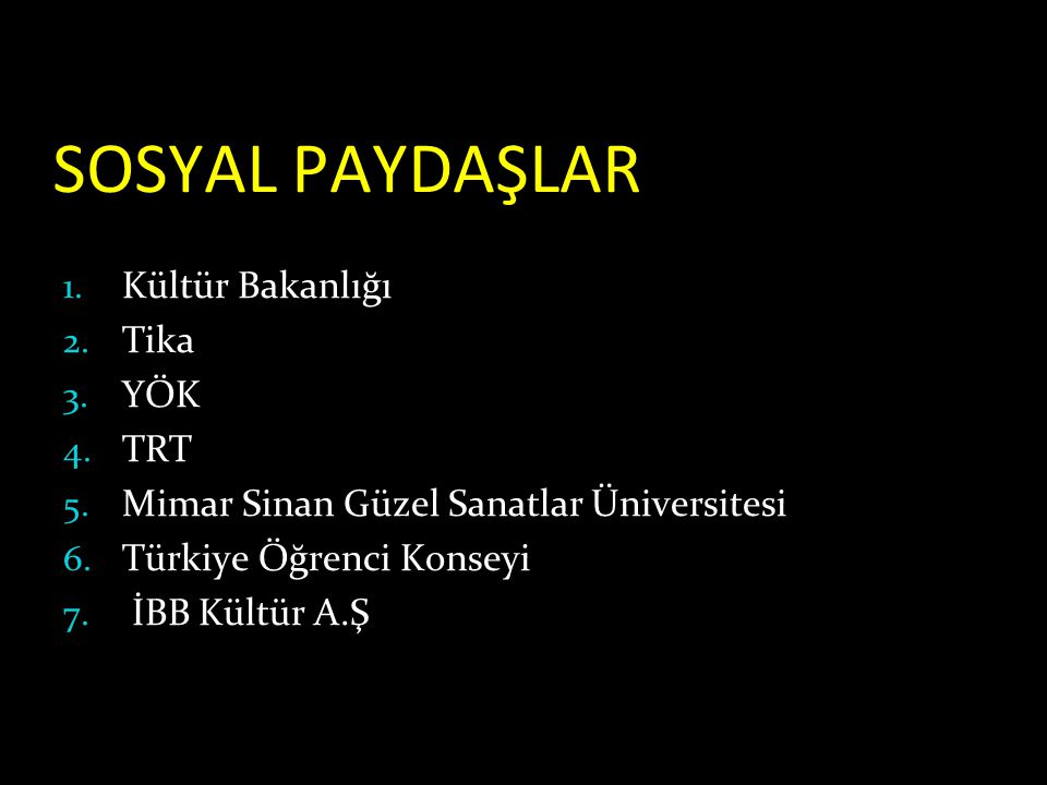 SOSYAL PAYDAŞLAR Kültür Bakanlığı Tika YÖK TRT