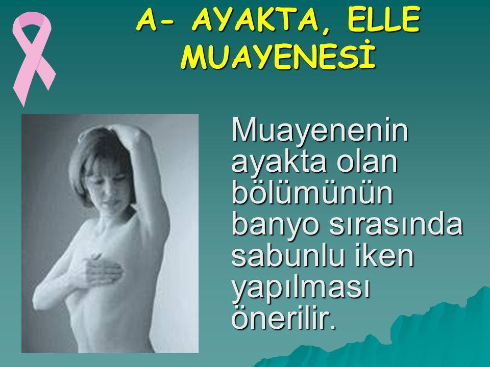 A- AYAKTA, ELLE MUAYENESİ