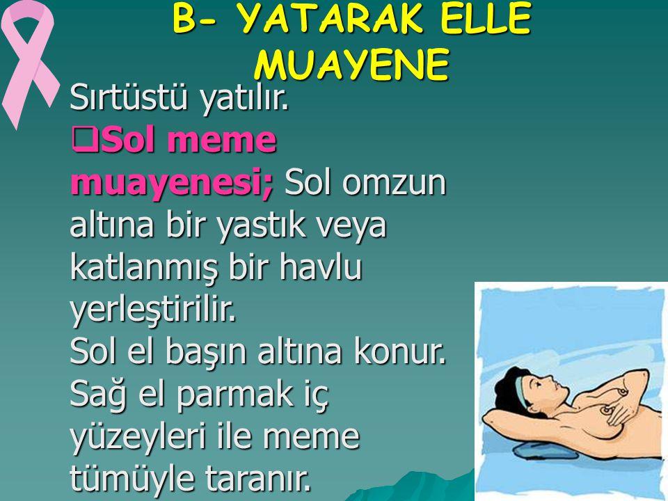 B- YATARAK ELLE MUAYENE