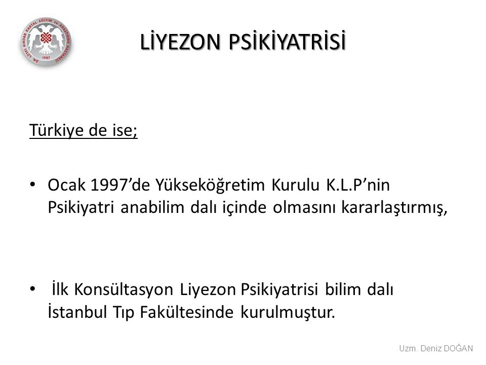 LİYEZON PSİKİYATRİSİ Türkiye de ise;