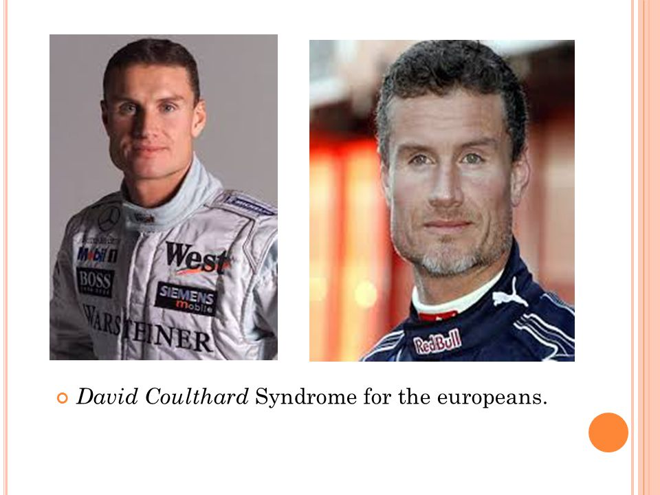 David Coulthard Syndrome for the europeans.
