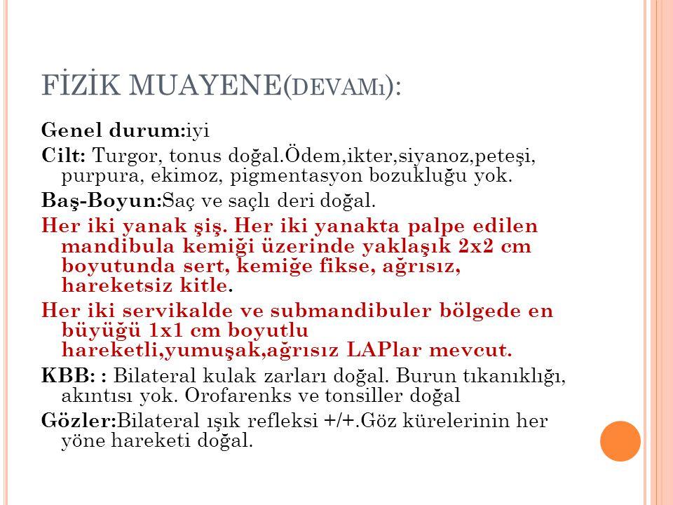 FİZİK MUAYENE(devamı):