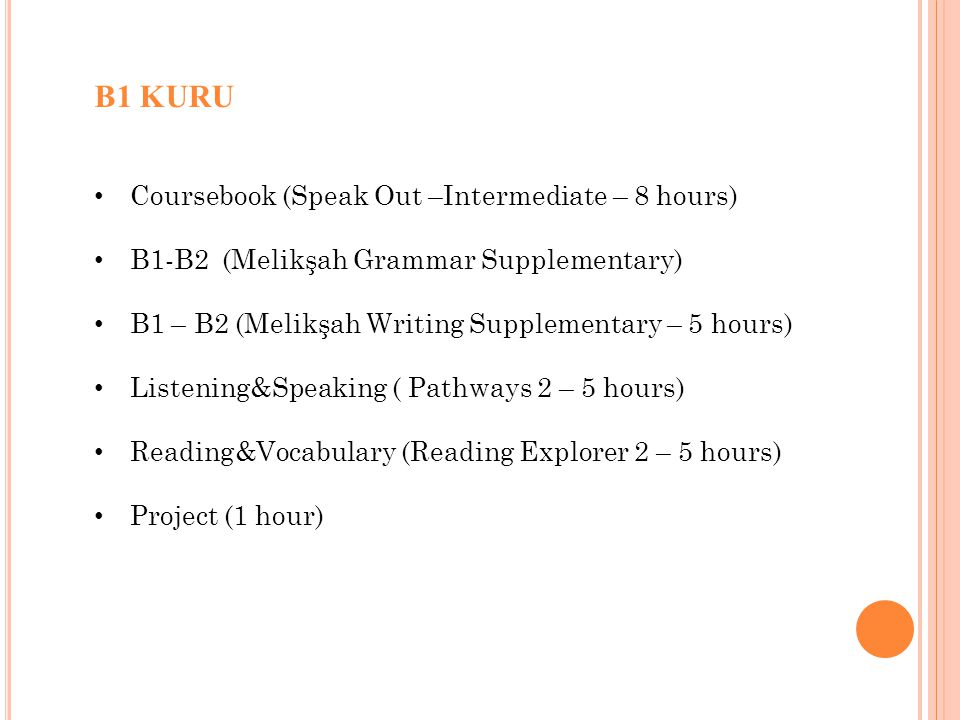 B1 KURU Coursebook (Speak Out –Intermediate – 8 hours)