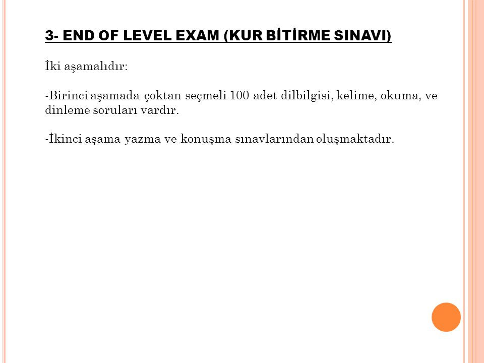 3- END OF LEVEL EXAM (KUR BİTİRME SINAVI)