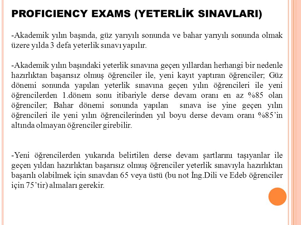PROFICIENCY EXAMS (YETERLİK SINAVLARI)