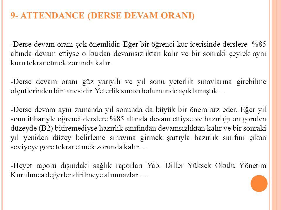 9- ATTENDANCE (DERSE DEVAM ORANI)