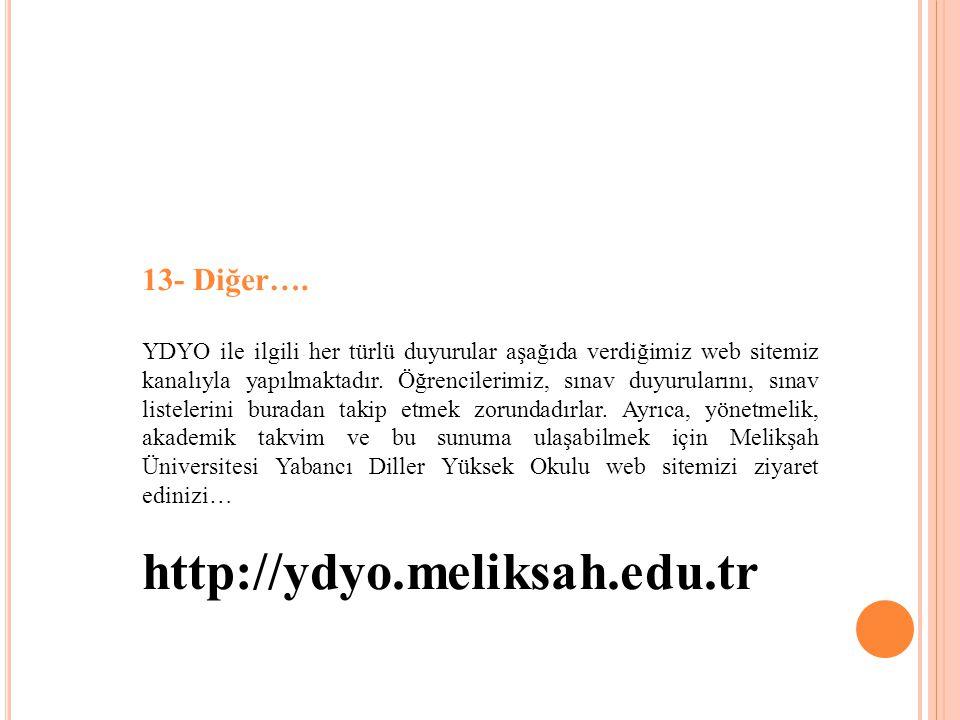 http://ydyo.meliksah.edu.tr 13- Diğer….