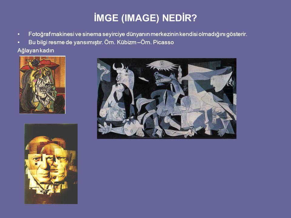 İMGE (IMAGE) NEDİR Fotoğraf makinesi ve sinema seyirciye dünyanın merkezinin kendisi olmadığını gösterir.