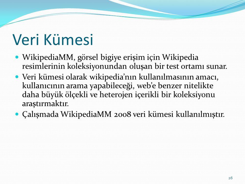 Veri Kümesi WikipediaMM, görsel bigiye erişim için Wikipedia resimlerinin koleksiyonundan oluşan bir test ortamı sunar.